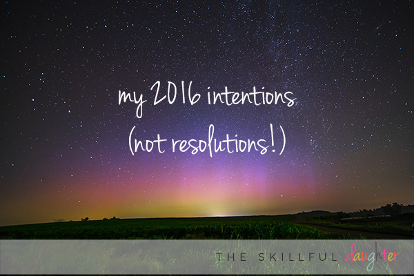 My 2016 intentions