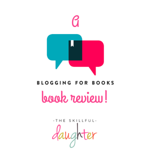 A Blogging for Books Review from The Skillful Daughter!