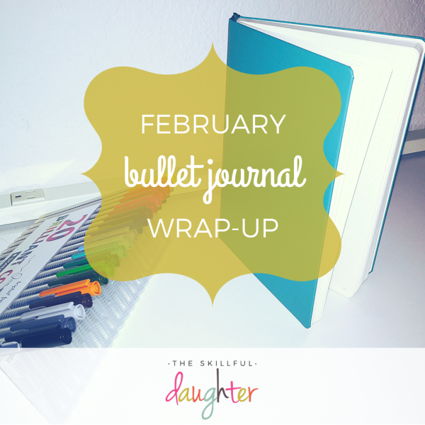 February Bullet Journal Wrap-Up