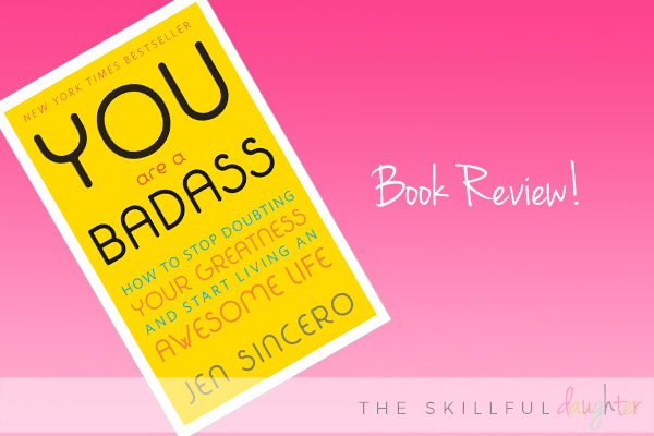 Book Review: You Are a Badass by Jen Sincero