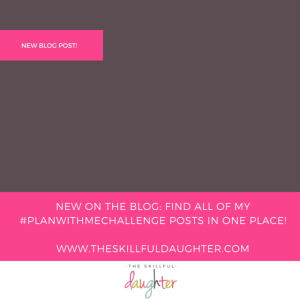 New #planwithmechallenge page | TheSkillfulDaughter | Live a well-rounded life | www.theskillfuldaughter.com